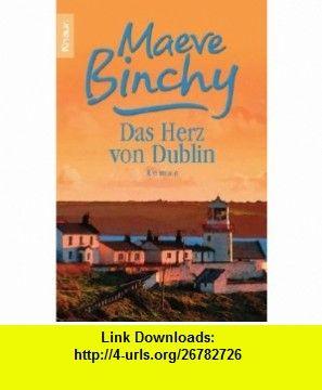 Das Herz von Dublin. Neue Geschichten aus Irland. (9783426624241) Maeve Binchy , ISBN-10: 3426624249  , ISBN-13: 978-3426624241 ,  , tutorials , pdf , ebook , torrent , downloads , rapidshare , filesonic , hotfile , megaupload , fileserve