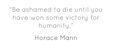 Be Ashamed To Die Until You Have Won Some Victory Useful