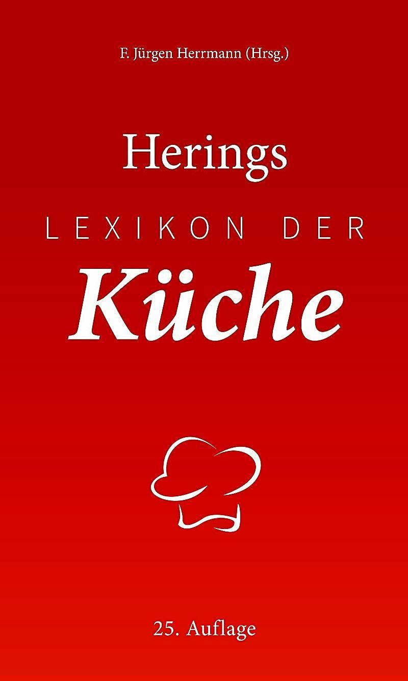 Herings Lexikon der Küche. Richard Hering,. Gebunden - Buch in
