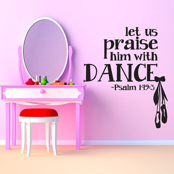 Let Us Praise Him With Dance Wall Decal By PeaceLoveStickers - Custom vinyl wall decals dance