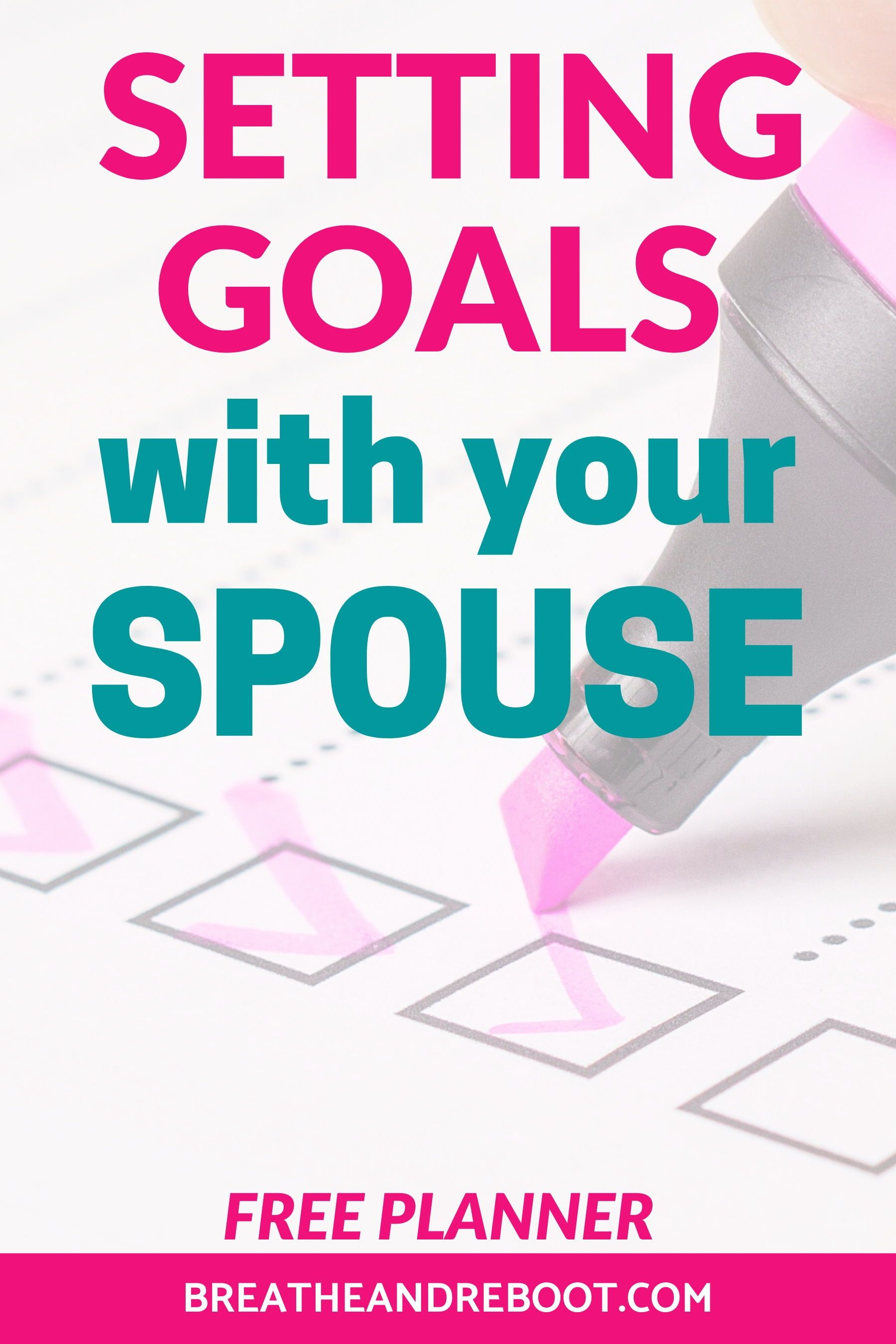 Setting Goals With Your Spouse Goal Setting Worksheets