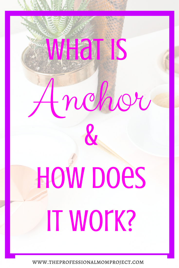 Have You Heard Of The Anchor App What Is The Anch