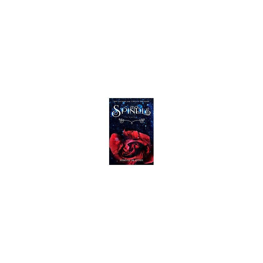 Spindle (Paperback) (Shonna Slayton)