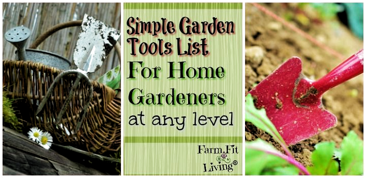 Simple Garden Tools List for Home Gardeners via Farm Fit Living #rurallife