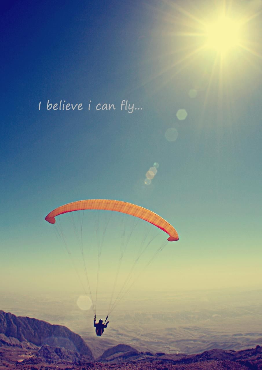 I Believe I Can Fly Paragliding Skydiving Quotes Adventure Activities