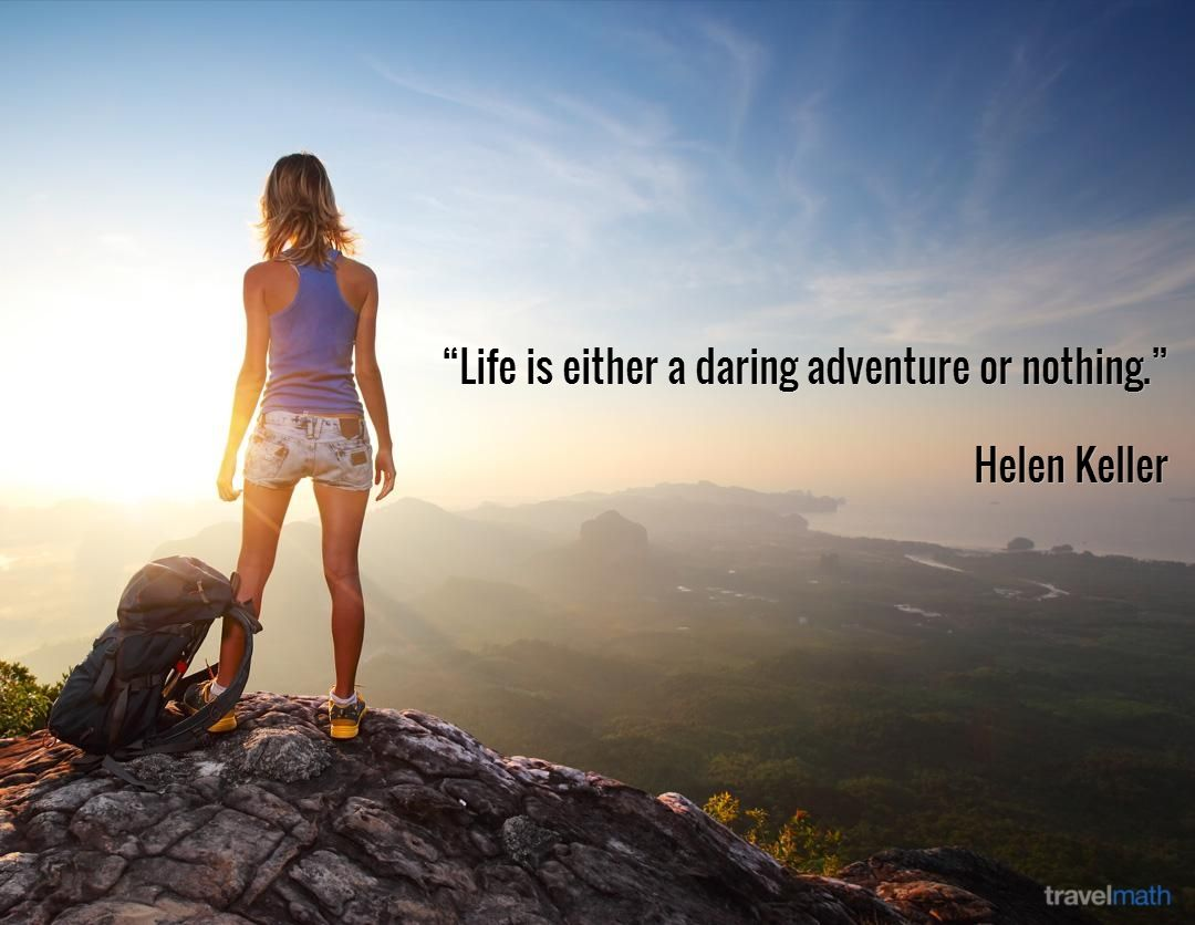 Life Is Either A Daring Adventure Or Nothing Adventure Adventure Quotes Travel Quotes Inspirational
