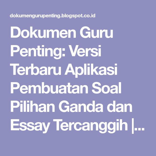 Versi Terbaru Aplikasi Pembuatan Soal Pilihan Ganda Dan Essay