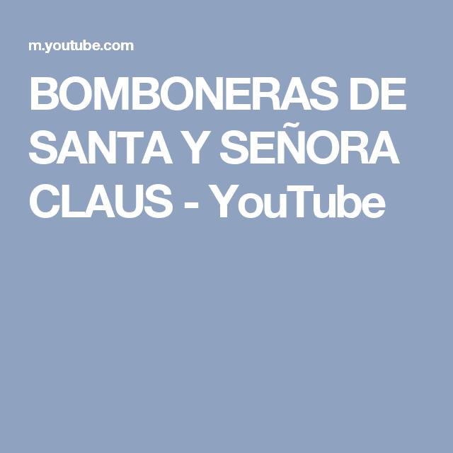 BOMBONERAS DE SANTA Y SEÑORA CLAUS - YouTube