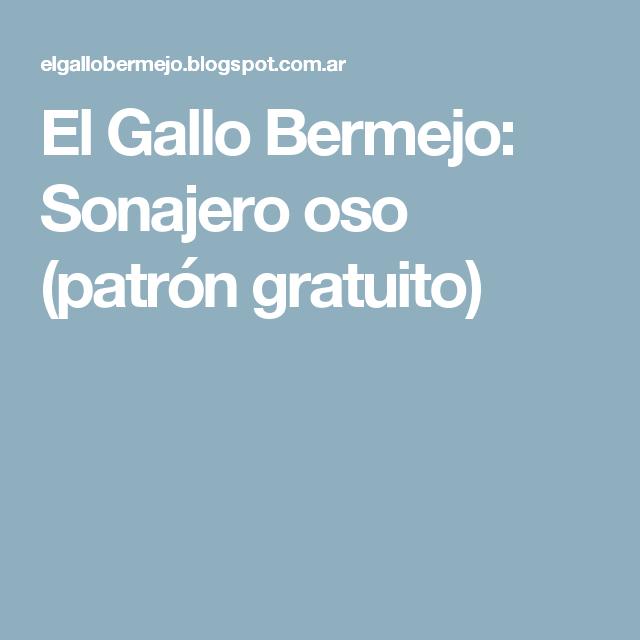 El Gallo Bermejo: Sonajero oso (patrón gratuito)