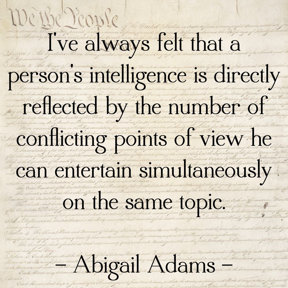 Abigail Adams Quotes Perfect I Must Be A Genius Then My Brain Never Has Any Fewer