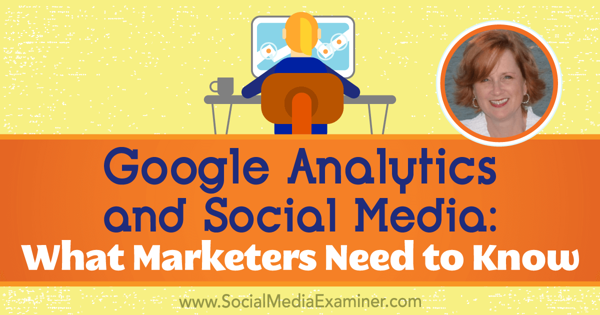 Google Analytics and Social Media What Marketers Need to