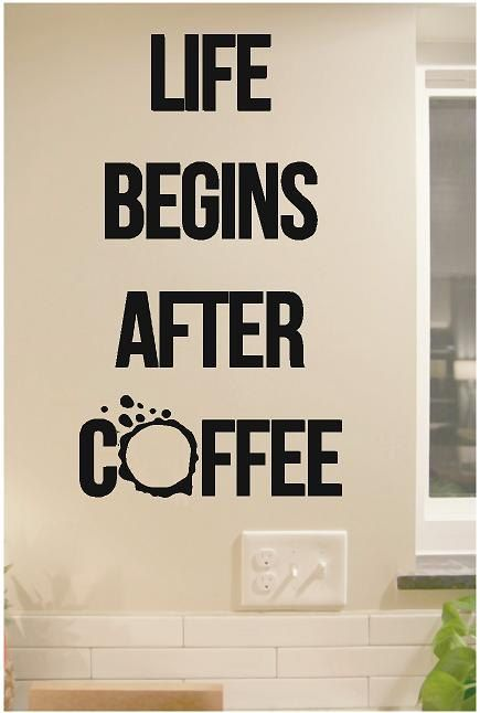 Life Begins After Coffee Wall Decal Kitchen And Dining Funny Quotes Food And Drink Removable Wall Art Vinyl Wall Decal Sticker Kitchen Wall Decals Vinyl Wall Life
