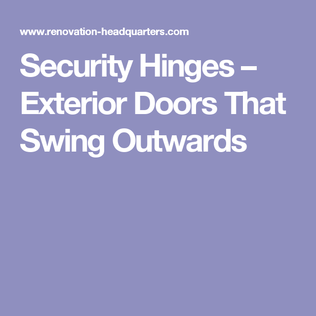Security Hinges Exterior Doors That Swing Outwards New House