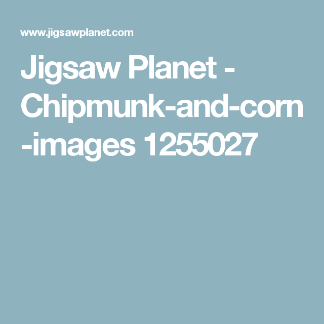 Jigsaw Planet - Chipmunk-and-corn-images 1255027