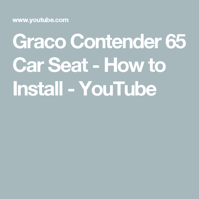 Graco Contender 65 Car Seat - How to Install - YouTube ...