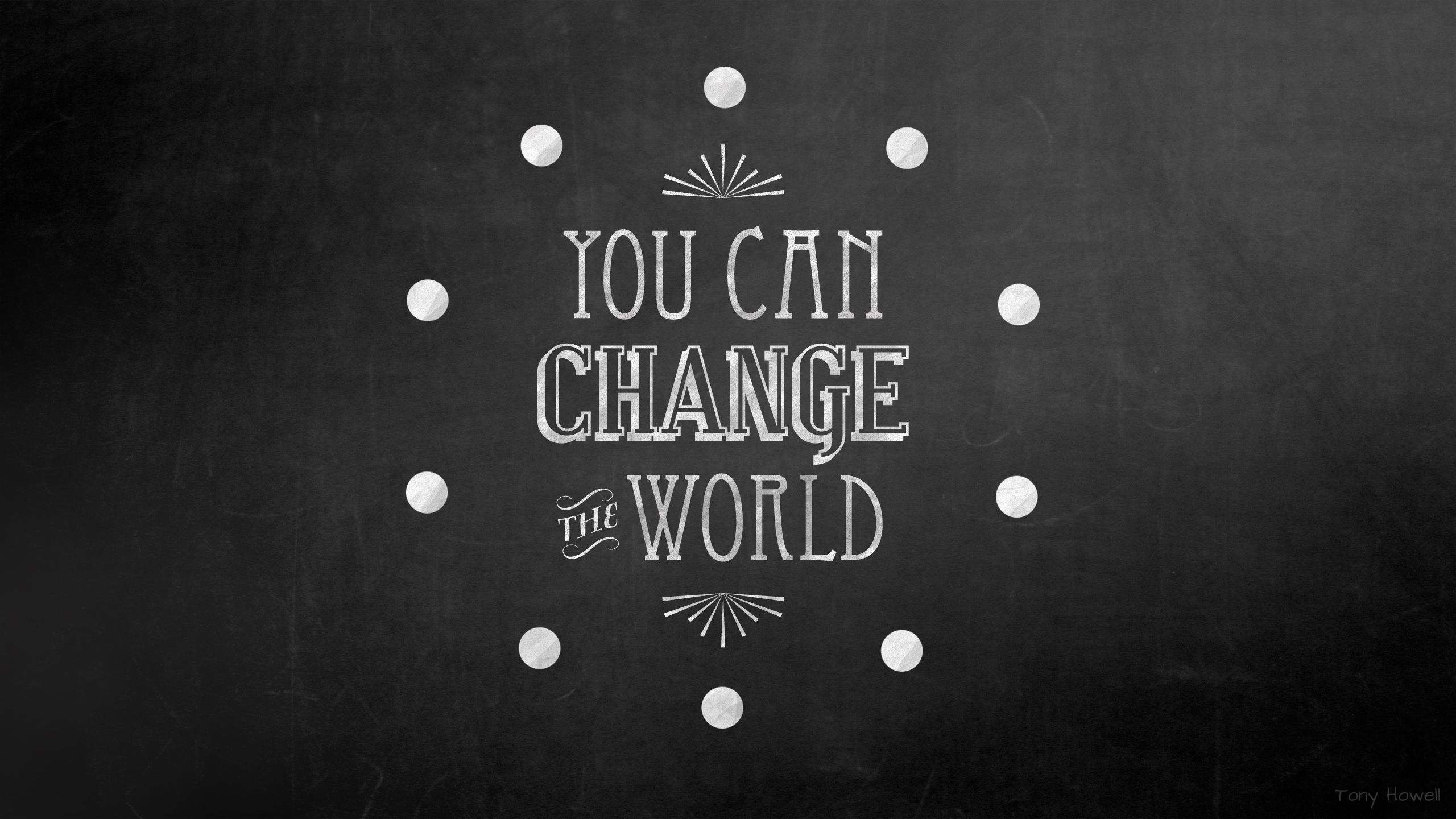 You Can Change the World desktop wallpaper quote