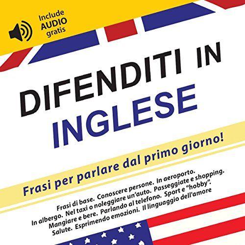 Difenditi In Inglese Frasi Per Parlare Dal Primo Giorno Include