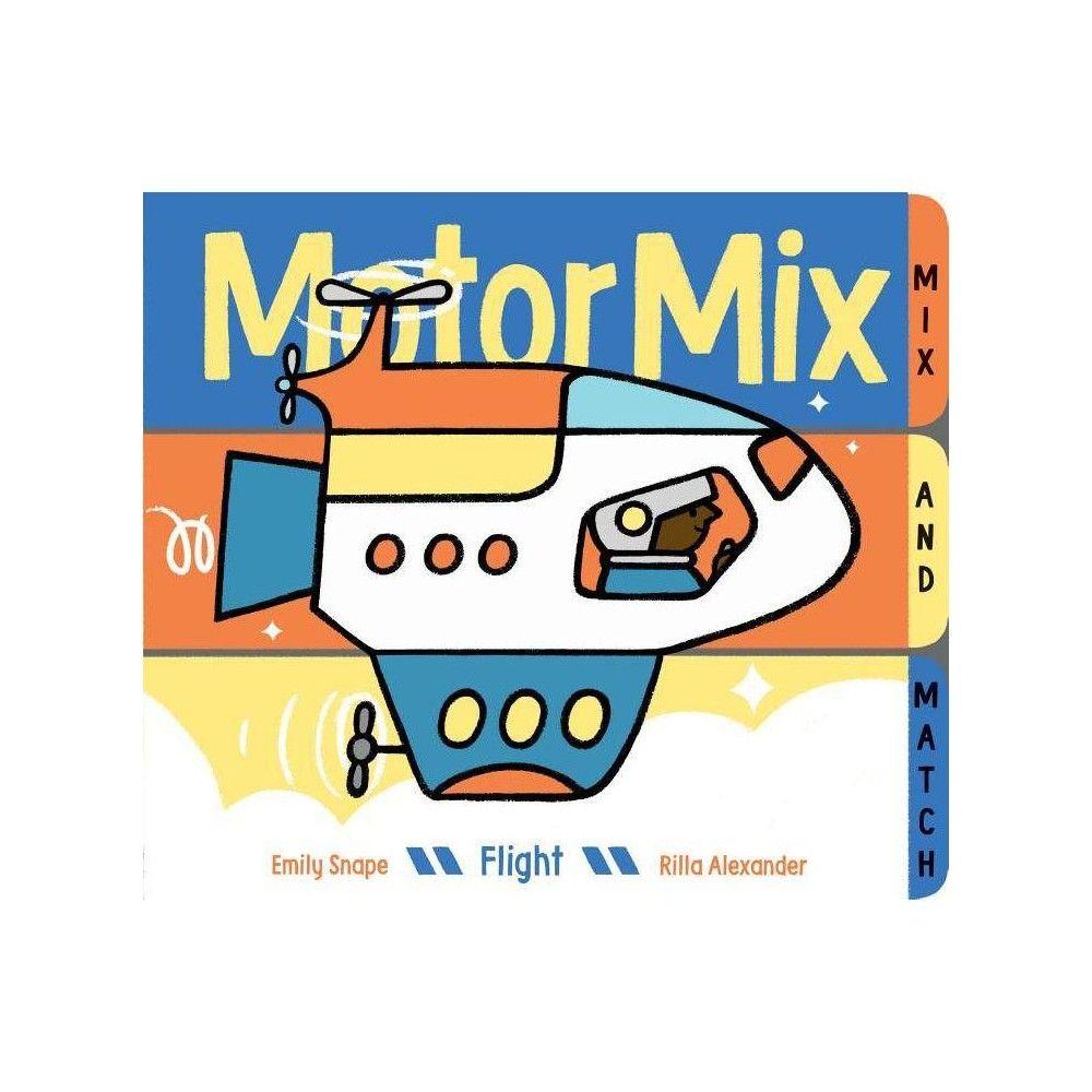 Motor Mix Flight by Emily Snape (Board_book) Board