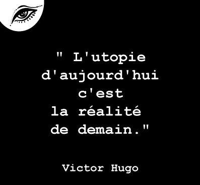 Victor Hugo Citation Utopie Realite Avec Images
