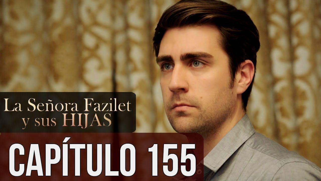 La Señora Fazilet Y Sus Hijas Capítulo 155 Audio Español Youtube Fictional Characters Music