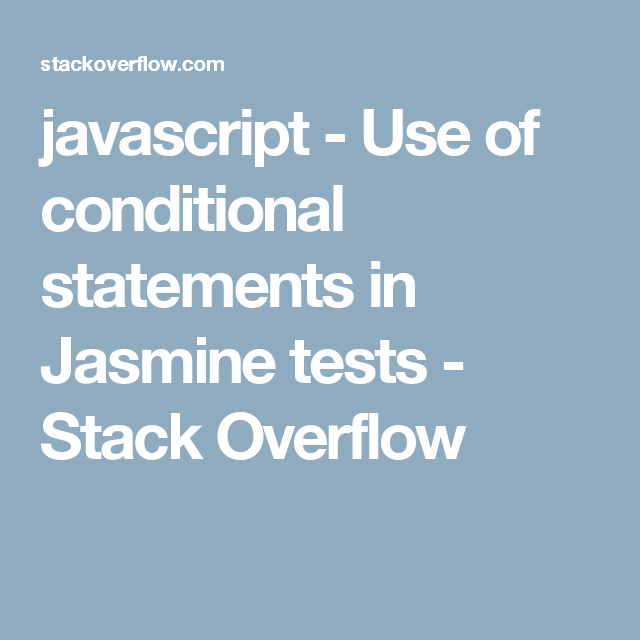 javascript - Use of conditional statements in Jasmine tests - Stack