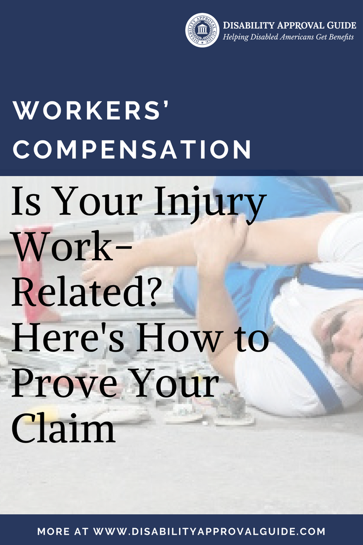 Is Your Injury Work Related Proving Workers Comp Claims With