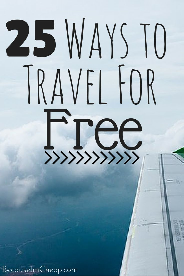 25 Ways To Travel For Free Ways To Travel Travel Advice Travel