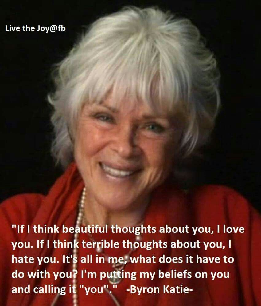 Byron Katie Quotes Byron Katie  The Secret Of Law Of Attraction Pinterest  Byron