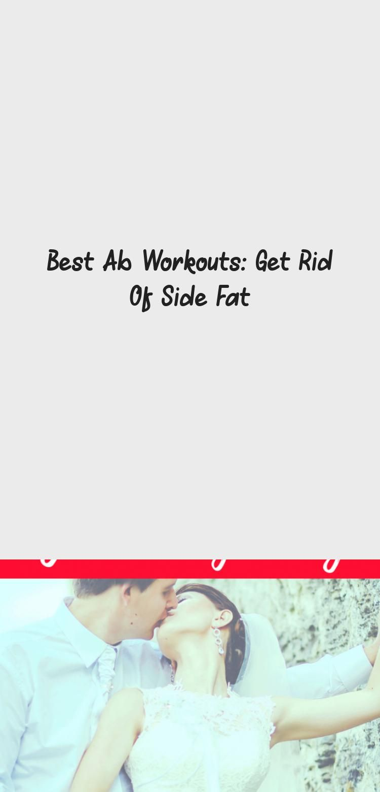 Best Ab Workouts: Get Rid Of Side Fat #sideabworkouts