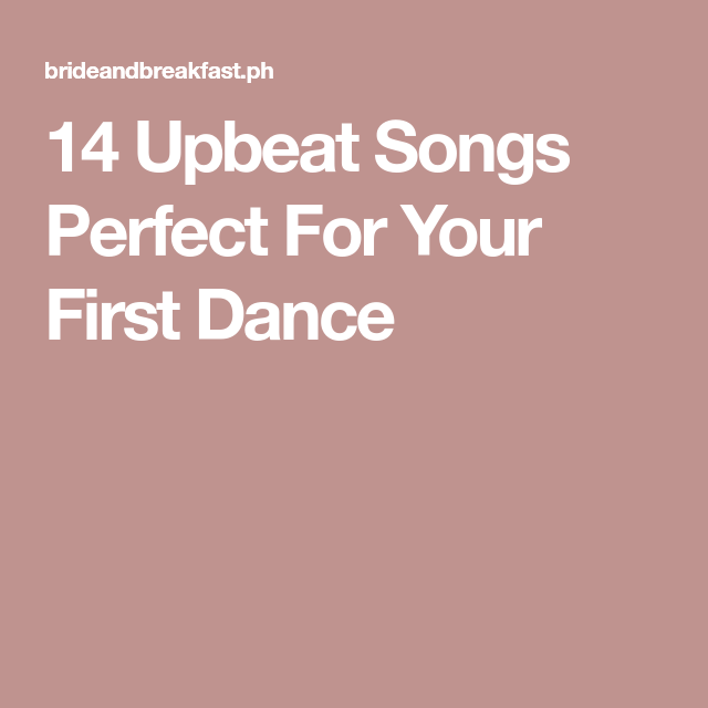 14 Upbeat Songs Perfect For Your First Dance