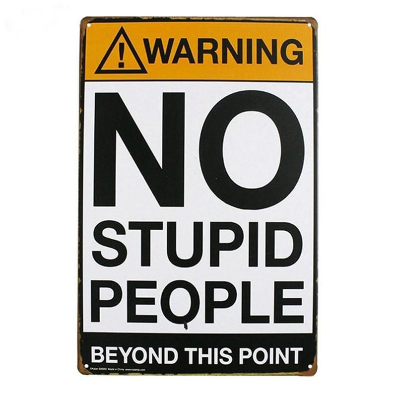 WARNING NO STUPID PEOPLE BEYOND THIS POINT METAL TIN SIGN POSTER WALL PLAQUE