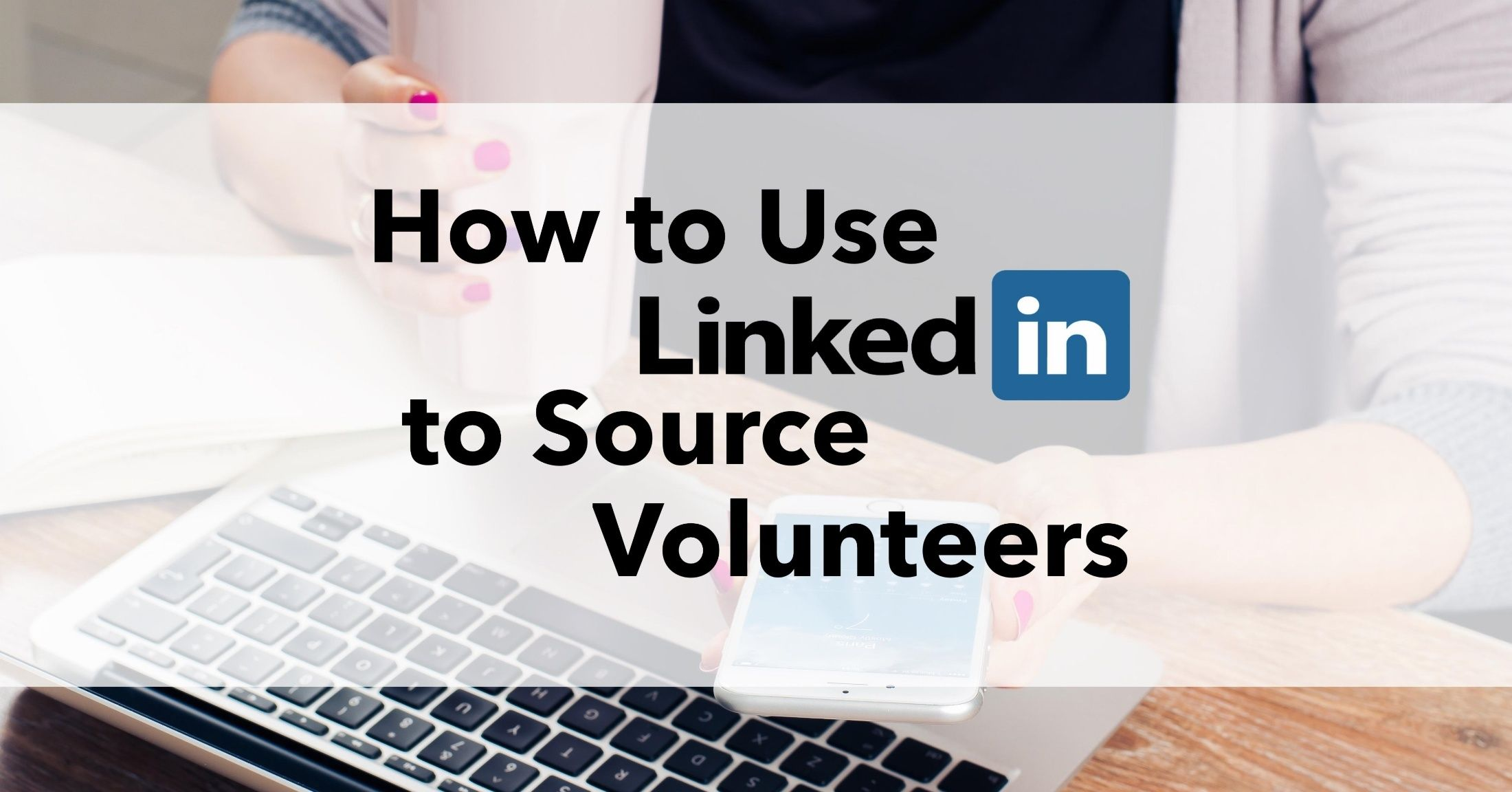 When it comes to recruiting volunteers through social