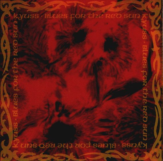 Kyuss Blues For The Red Sun Kyuss Blues Music Album Covers Music
