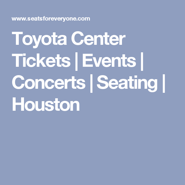 Toyota Center Tickets Events Concerts Seating Houston Toyota Center Staples Center Los Angeles 2019