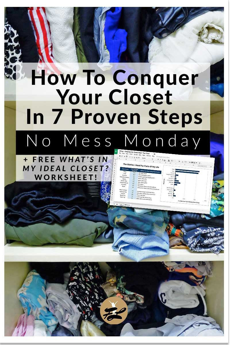 How To Conquer Your Closet In 7 Proven Steps   This No-Mess Monday, I show you 7 steps to conquer your clothes by making myself the guinea pig of a closet-cleaning experiment!