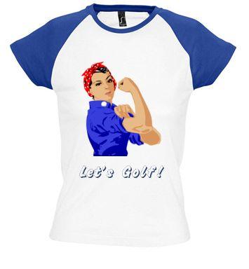 Rosie The Golfer. Let's Golf! (customizable phrase) #golf #women #rosie #riveter #tshirt