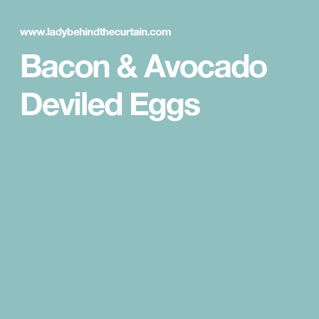 Bacon & Avocado Deviled Eggs