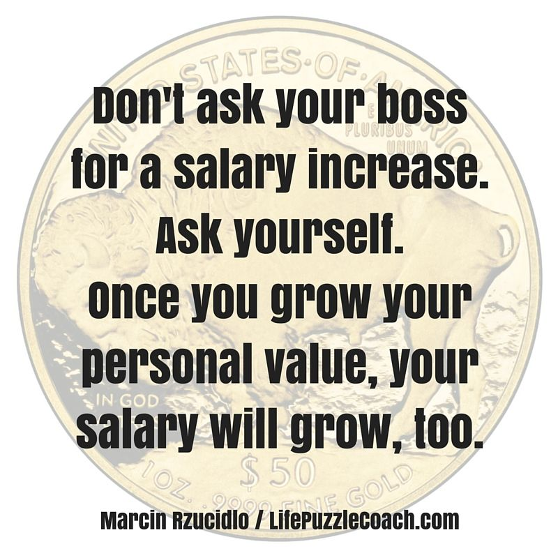 Dont ask your boss for a salary increase ask yourself once you dont ask your boss for a salary increase ask yourself once you ccuart Gallery