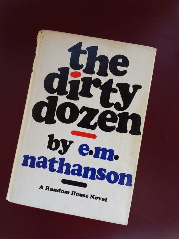 The dirty dozen em mathianson war novel world war ii em mathianson war novel world war ii sciox Gallery