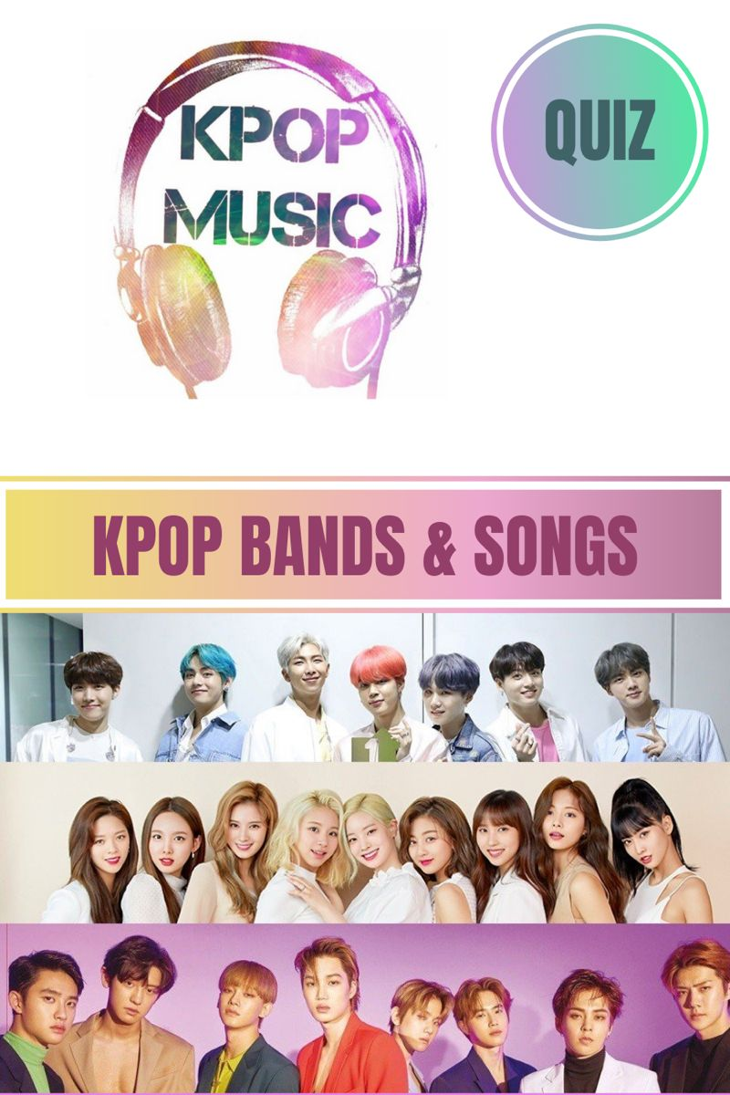Guess K Pop Groups By Their Songs Kpop Quiz Celebrity Quizzes Songs