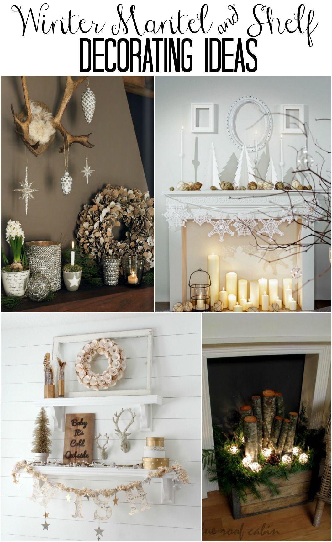 Winter Mantel And Winter Shelf Decorating Ideas Winter Home