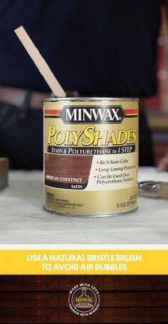 Made With Love Finished With Minwax Tips Minwax Polyshades Is A One Step Stain And Protective Finish For Best Results Use A Minwax Woodworking Projects Diy Woodworking Furniture Plans