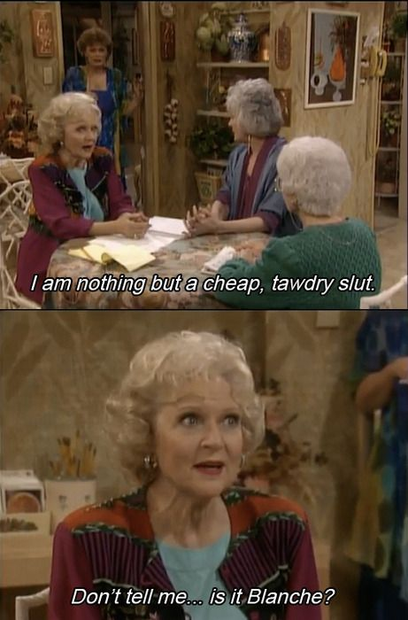 """""""She was Blanche, yes she was Blanche"""" @Blair R R morrison   Golden girls quotes, Golden girls ..."""