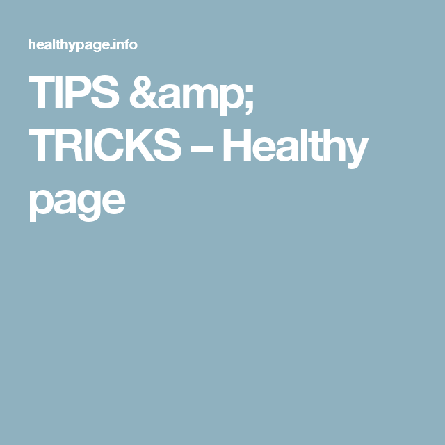 TIPS & TRICKS – Healthy page