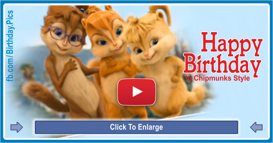 Chipmunks Happy Birthday Song Video Which Has Become A Famous Phenomenon On Th In 2020 Funny Happy Birthday Song Funny Happy Birthday Wishes Happy Birthday Wishes Song