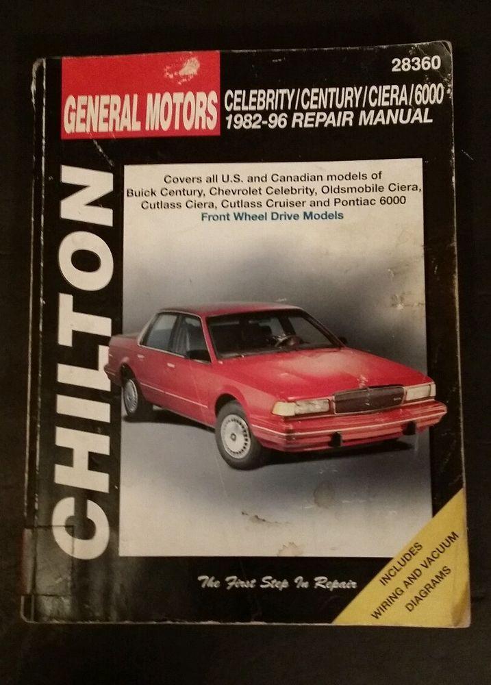 Chilton Repair Manual 28360 Gm Celebrity Century Ciera 6000 1982 1996 Fwd Models Chilton Repair Manual Repair Manuals Chilton