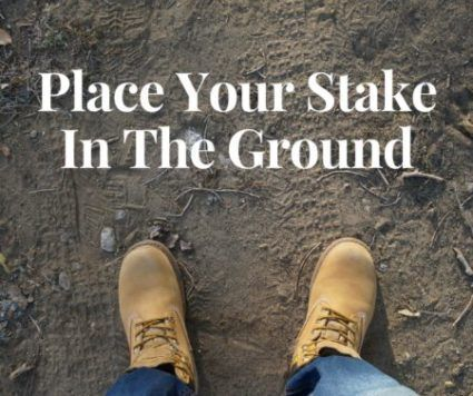 Place Your Stake In The Ground
