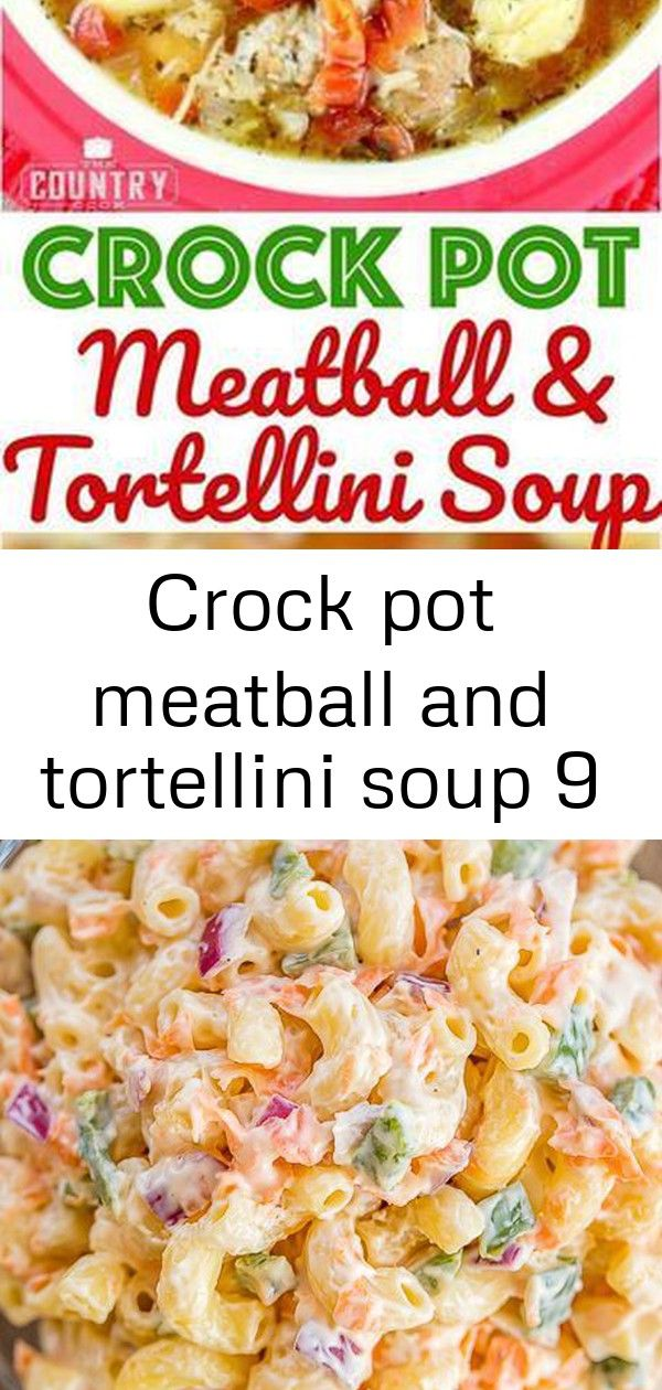 Crock pot meatball and tortellini soup 9 #buffalochickenpastasalad