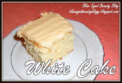 Blue Eyed Beauty Blog: White Cake