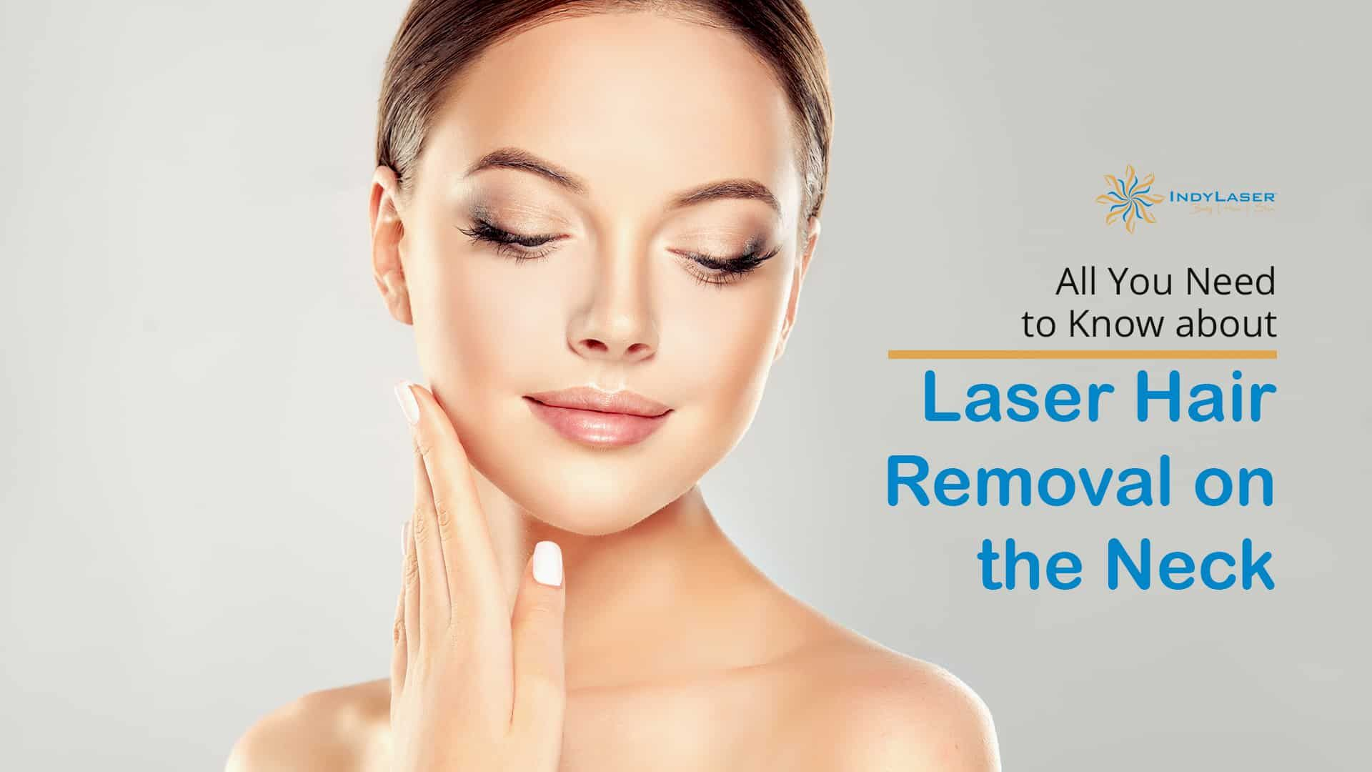 All You Need To Know About Laser Hair Removal On The Neck In 2020